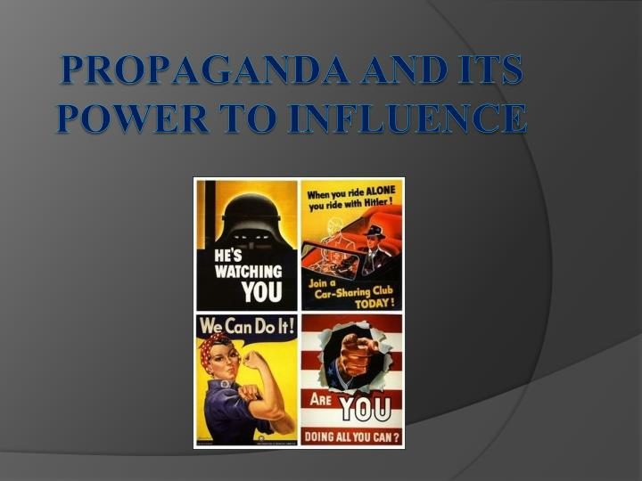 propaganda and its power to influence n.