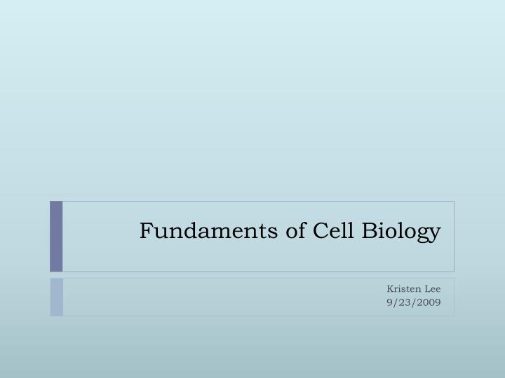 fundaments of cell biology n.