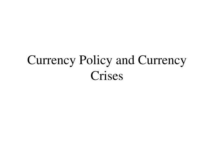 currency policy and currency crises n.
