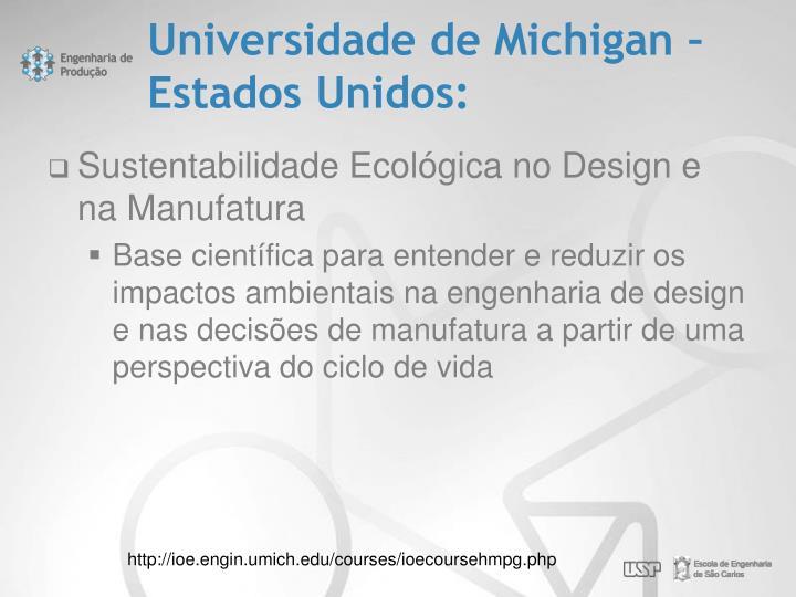 Universidade de Michigan – Estados Unidos: