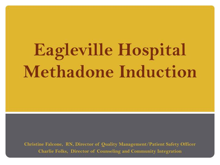 eagleville hospital methadone induction n.