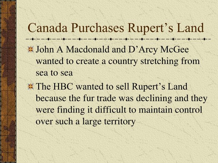 Canada Purchases Rupert's Land