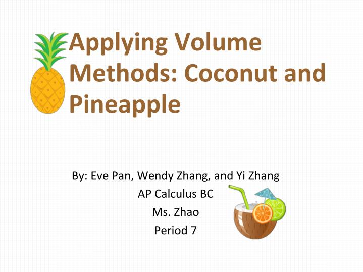 applying volume methods coconut and pineapple n.