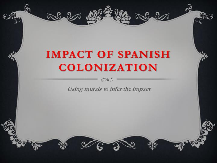 impact of spanish colonization n.