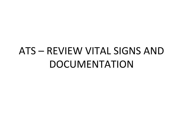 ats review vital signs and documentation n.