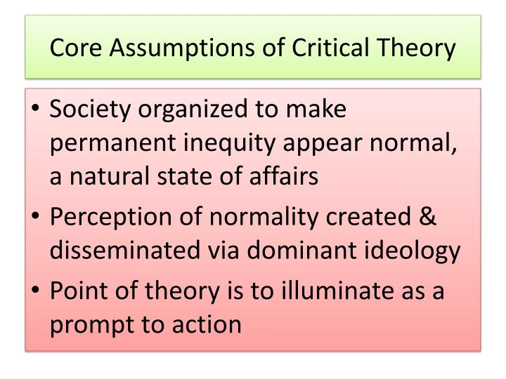 Core Assumptions of Critical Theory