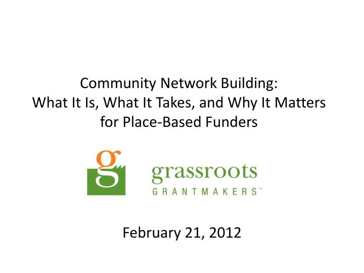 community network building what it is what it takes and why it matters for place based funders n.