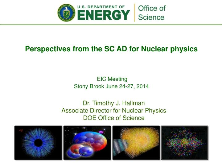 Perspectives from the sc ad for nuclear physics
