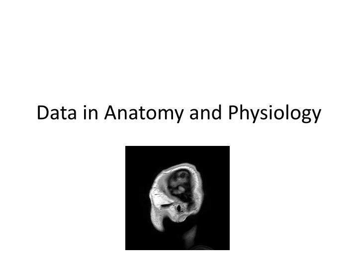 data in anatomy and physiology n.