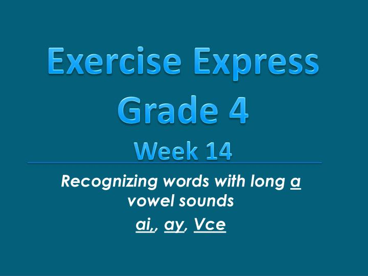 recognizing words with long a vowel sounds ai ay vce n.