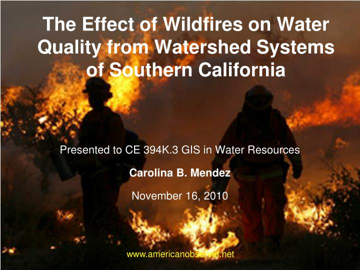 the effect of wildfires on water quality from watershed systems of southern california n.
