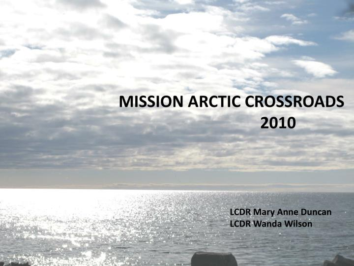 mission arctic crossroads n.