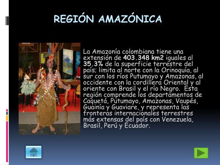 La Amazonía colombiana tiene una extensión de