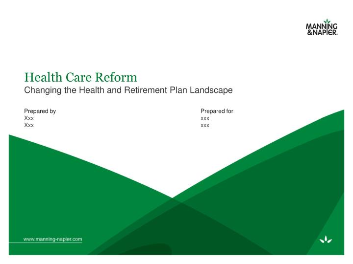 health care reform changing the health and retirement plan landscape n.