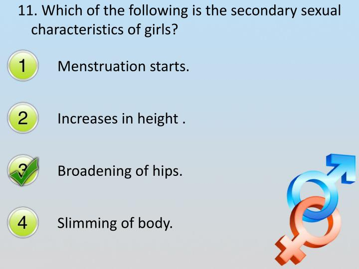 11. Which of the following is the secondary sexual characteristics of girls?