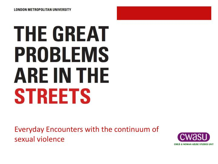 an analysis of the acts of violence encountered in everyday life Sunday was the international day for the elimination of violence exposed to domestic violence everyday: their life stages largely out of sync.