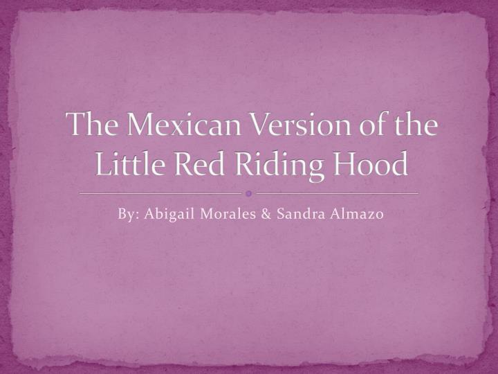 the mexican version of the little red riding hood n.