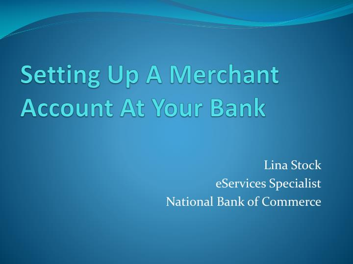 setting up a merchant account at your bank n.