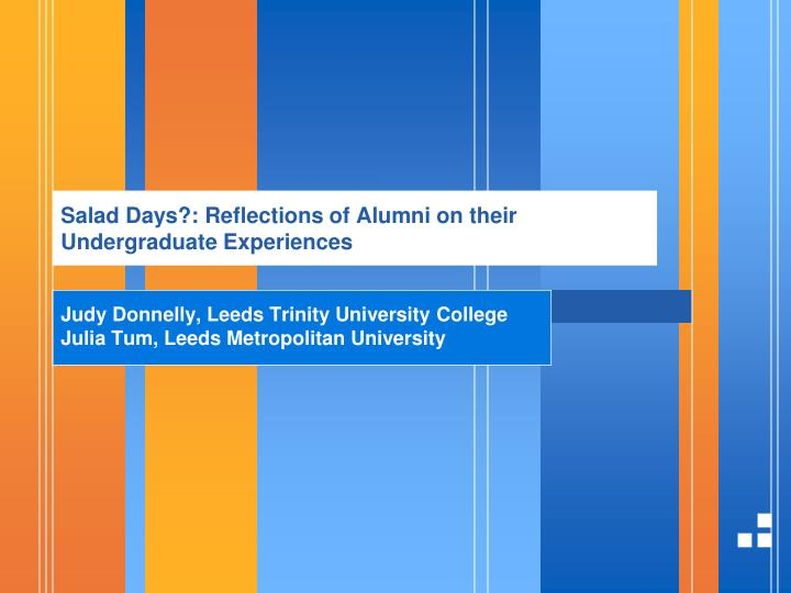 salad days reflections of alumni on their undergraduate experiences n.