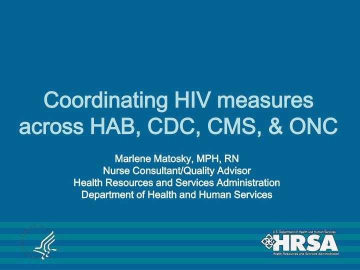 coordinating hiv measures across hab cdc cms onc n.