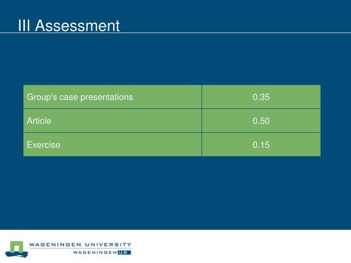 III Assessment