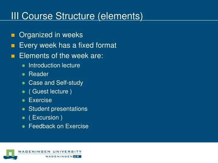 III Course Structure (elements)