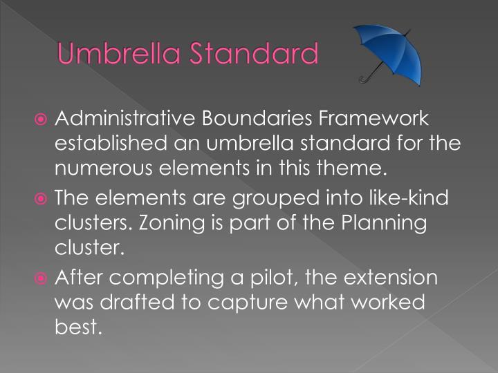 Umbrella standard