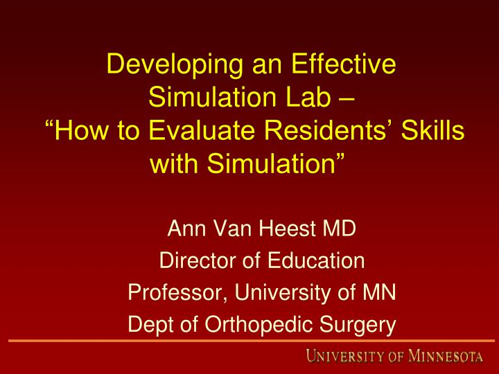 developing an effective simulation lab how to evaluate residents skills with simulation n.