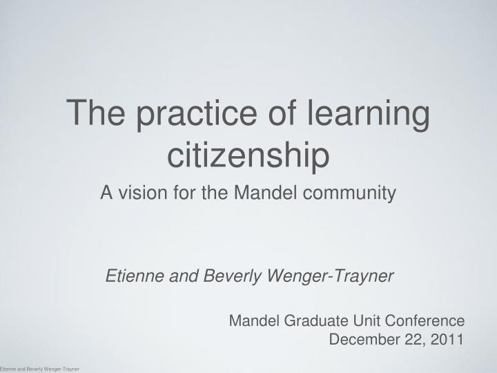 the practice of learning citizenship n.