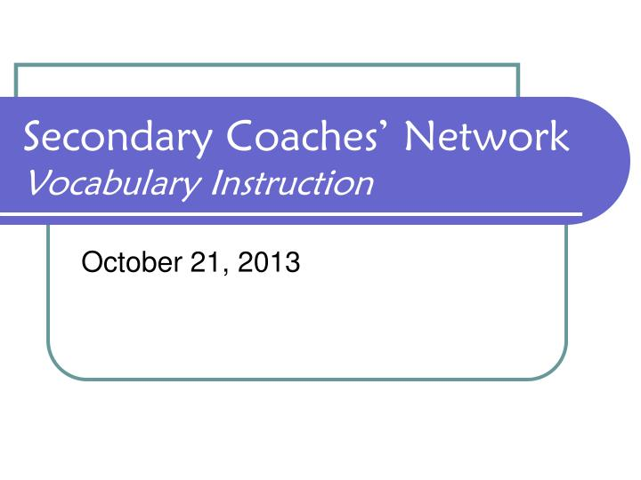secondary coaches network vocabulary instruction n.