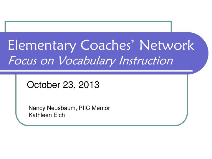 elementary coaches network focus on vocabulary instruction n.