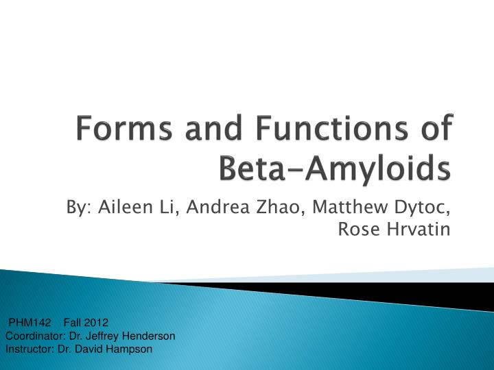 forms and functions of beta amyloids n.