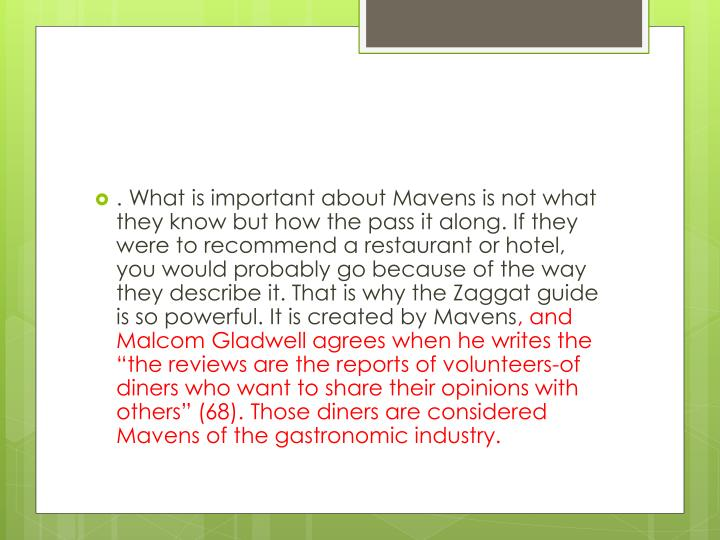 . What is important about Mavens is not what they know but how the pass it along