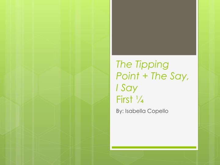 The tipping point the say i say first
