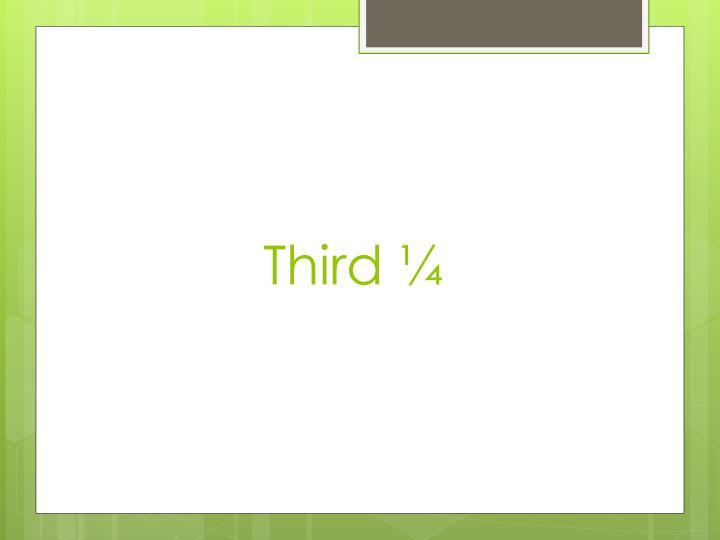 Third ¼