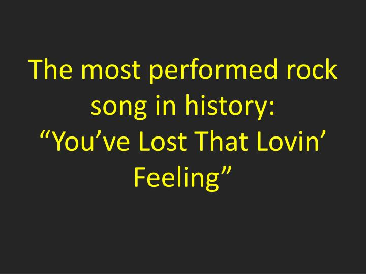 The most performed rock song in history: