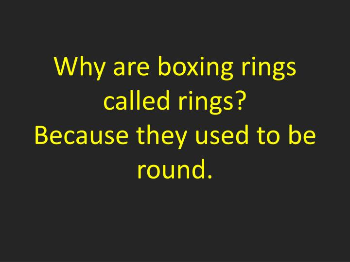Why are boxing rings called rings?