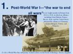 1 post world war i the war to end all wars