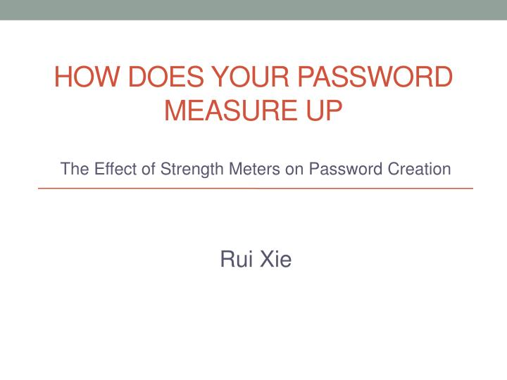 how does y our password m easure up n.
