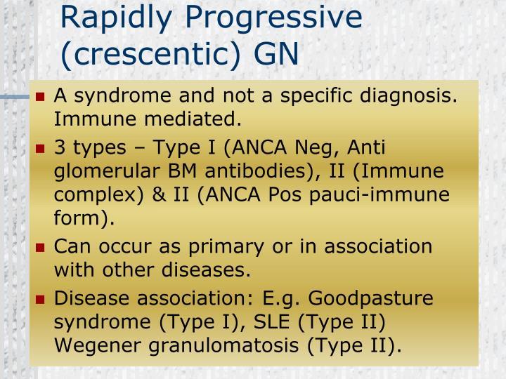Rapidly Progressive (crescentic) GN