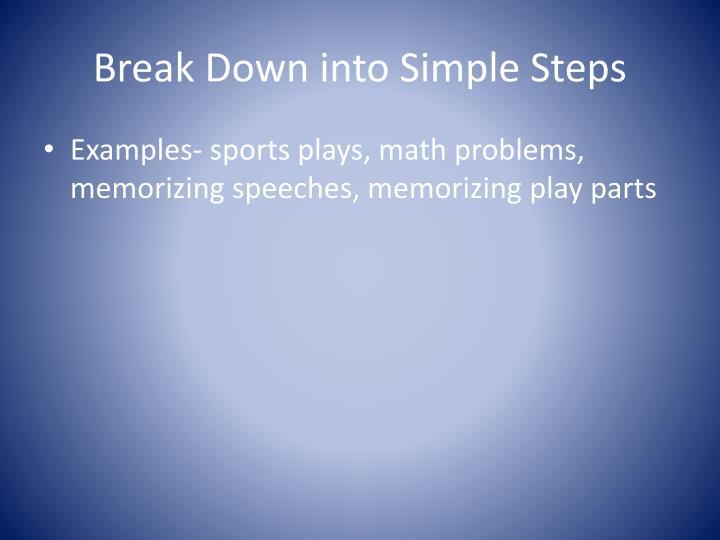 Break Down into Simple Steps