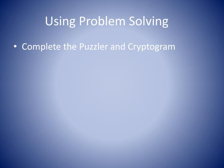 Using Problem Solving