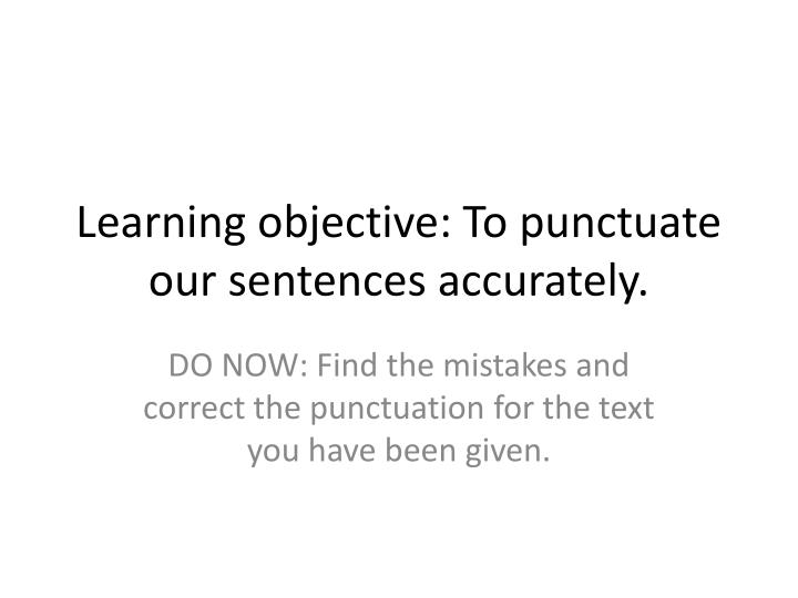 learning objective to punctuate our sentences accurately n.