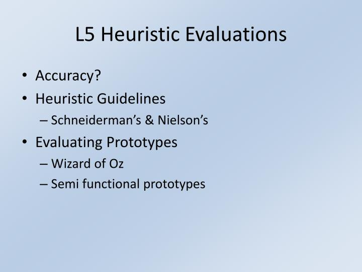 L5 Heuristic Evaluations