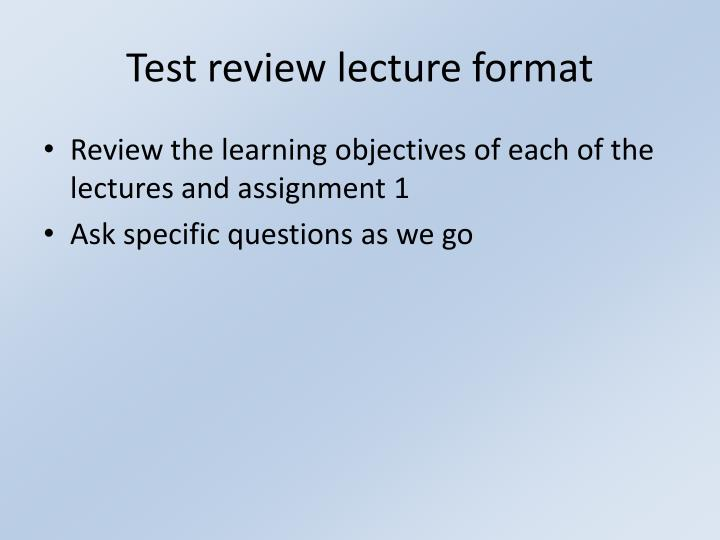 Test review lecture format