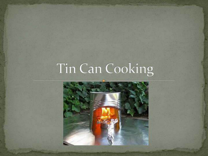 tin can cooking n.