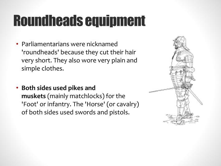 Roundheads equipment