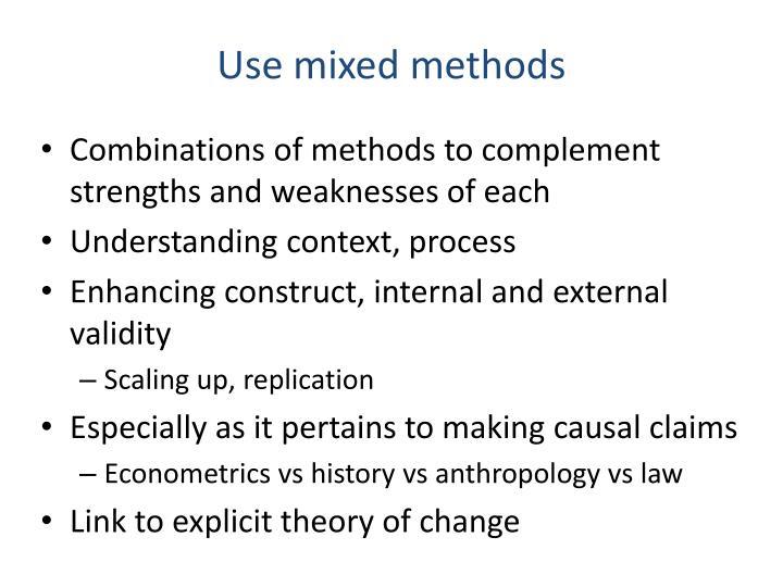 Use mixed methods