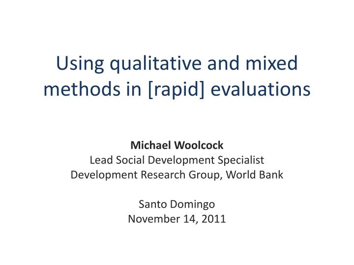Using qualitative and mixed methods in rapid evaluations