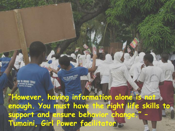 """""""However, having information alone is not enough. You must have the right life skills to support and ensure behavior change."""" – Tumaini, Girl Power facilitator"""